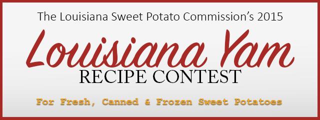 The Louisiana Sweet Potatoe Commission's 2015 Louisiana Yam Recipe Contest
