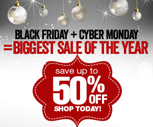 Black Friday + Cyber Monday = Biggest Sale of the Year! Save up to 50% off. SHOP TODAY!